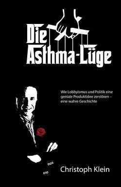 Die Asthma-Lüge von Klein,  Christoph