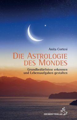 Die Astrologie des Mondes von Cortesi,  Anita