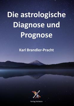 Die astrologische Diagnose und Prognose von Brandler-Pracht,  Karl