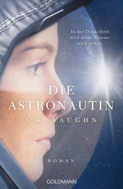 Die Astronautin – In der Dunkelheit wird deine Stimme mich retten von Bauer,  Thomas, Vaughn,  S. K.