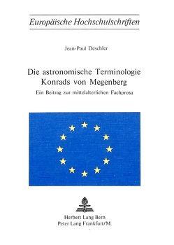 Die astronomische Terminologie Konrads von Megenberg von Deschler,  Jean-Paul