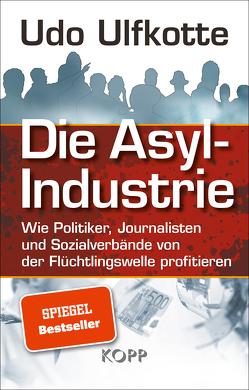 Die Asyl-Industrie von Ulfkotte,  Udo