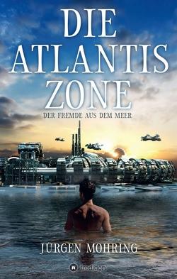 Die Atlantis Zone von Mohring,  Jürgen