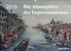 Die Atmosphäre des Impressionismus (Wandkalender 2019 DIN A2 quer)