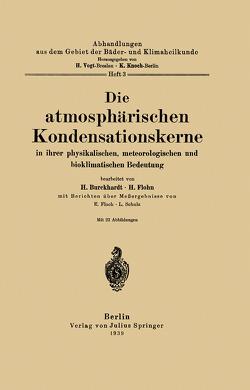 Die atmosphärischen Kondensationskerne in ihrer physikalischen, meteorologischen und bioklimatischen Bedeutung von Burckhardt,  H., Flach,  E., Flohn,  H., Knoch,  K., Schulz,  L., Vogt,  H.