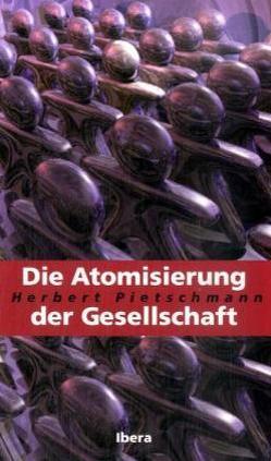 Die Atomisierung der Gesellschaft von Pietschmann,  Herbert