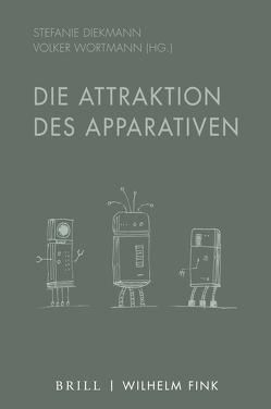 Die Attraktion des Apparativen von Diekmann,  Stefanie, Wortmann,  Volker
