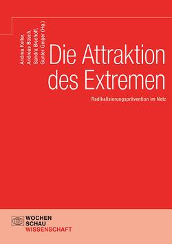 Die Attraktion des Extremen von Bischoff,  Sandra, Büsch,  Andreas, Geiger,  Gunter, Keller,  Andrea