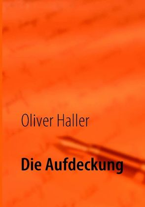 Die Aufdeckung von Haller,  Oliver