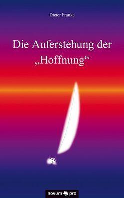 """Die Auferstehung der """"Hoffnung"""" von Franke,  Dieter"""