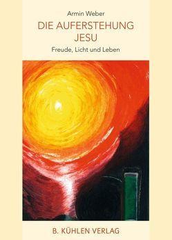 Die Auferstehung Jesu von Skowron,  Stefan, Weber,  Armin