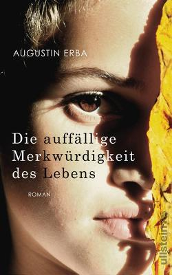 Die auffällige Merkwürdigkeit des Lebens von Erba,  Augustin, Kuhn,  Wibke
