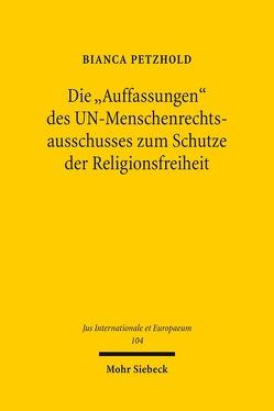 """Die """"Auffassungen"""" des UN-Menschenrechtsausschusses zum Schutze der Religionsfreiheit von Petzhold,  Bianca"""