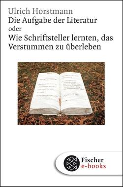 Die Aufgabe der Literatur von Horstmann,  Ulrich