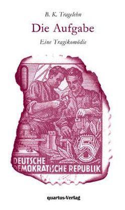 Die Aufgabe von Tragelehn,  Bernhard Klaus