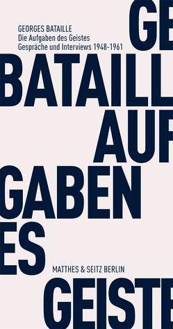 Die Aufgaben des Geistes von Bataille,  Georges, Bischof,  Rita