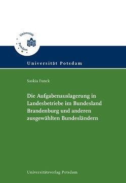 Die Aufgabenauslagerung in Landesbetriebe im Bundesland Brandenburg und anderen ausgewählten Bundesländern von Funck,  Saskia