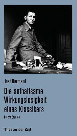 Die aufhaltsame Wirkungslosigkeit eines Klassikers von Hermand,  Jost