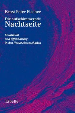 Die aufschimmernde Nachtseite von Fischer,  Ernst P