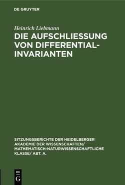 Die Aufschließung von Differentialinvarianten von Liebmann,  Heinrich