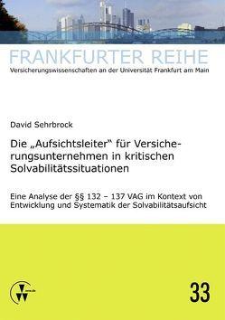 """Die """"Aufsichtsleiter"""" für Versicherungsunternehmen in kritischen Solvabilitätssituationen von Sehrbrock,  David, Wandt,  Manfred"""