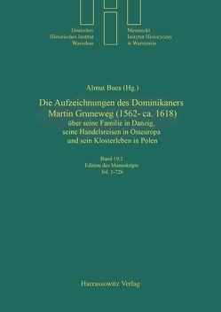 Die Aufzeichnungen des Dominikaners Martin Gruneweg (1562-ca. 1618) von Bues,  Almut