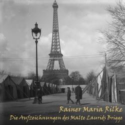 Die Aufzeichnungen des Malte Laurids Brigge von Klee,  Julia, Kohfeldt,  Christian, Rilke,  Rainer Maria