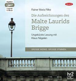 Die Aufzeichnungen des Malte Laurids Brigge von Nägelen,  Klaus, Rilke,  Rainer Maria