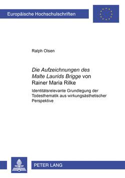 «Die Aufzeichnungen des Malte Laurids Brigge» von Rainer Maria Rilke von Olsen,  Ralph