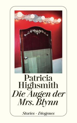 Die Augen der Mrs. Blynn von Highsmith,  Patricia, Ingendaay,  Paul, Seibicke,  Christa E.
