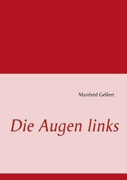 Die Augen links von Gellert,  Manfred