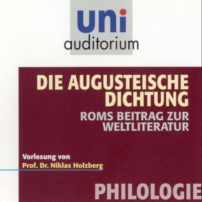Die Augusteische Dichtung. Roms Beitrag zur Weltliteratur von Holzberg,  Niklas