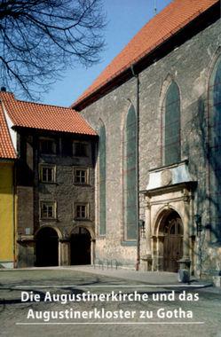 Die Augustinerkirche und das Augustinerkloster zu Gotha von Engelhardt,  Heiderose