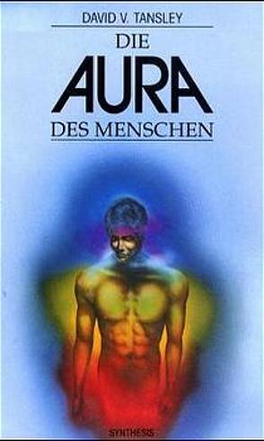 Die Aura des Menschen von Dellefant,  Hans, Tansley,  David V
