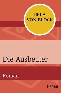 Die Ausbeuter von Block,  Bela von, Schlück,  Thomas