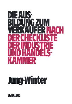 Die Ausbildung zum Verkäufer von Jung,  Peter, Winter,  Franz-Josef