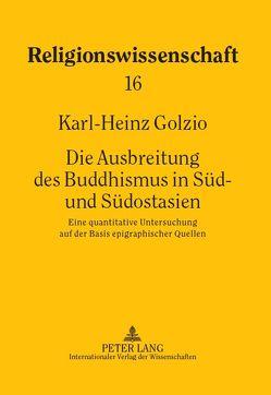 Die Ausbreitung des Buddhismus in Süd- und Südostasien von Golzio,  Karl-Heinz