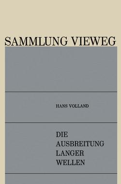 Die Ausbreitung Langer Wellen von Volland,  Hans
