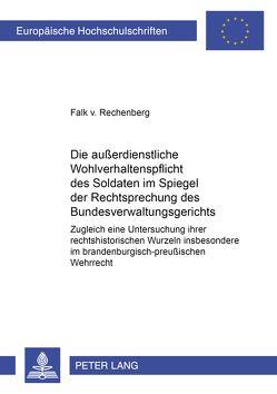 Die außerdienstliche Wohlverhaltenspflicht des Soldaten im Spiegel der Rechtsprechung des Bundesverwaltungsgerichts von von Rechenberg,  Falk