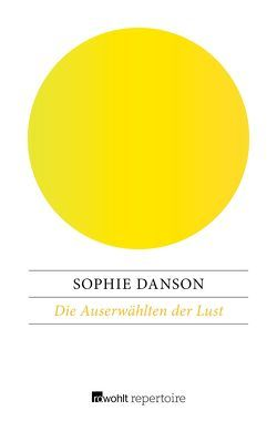 Die Auserwählten der Lust von Danson,  Sophie, Sabinski,  Johannes