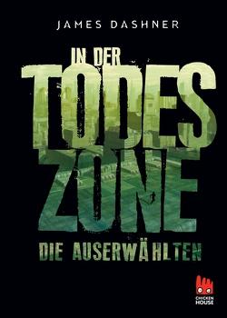 Die Auserwählten – In der Todeszone von Burger,  Anke Caroline, Dashner,  James, Hinderer,  Katharina