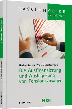 Die Ausfinanzierung und Auslagerung von Pensionszusagen von Lorenz,  Nadine, Westermann,  Marco