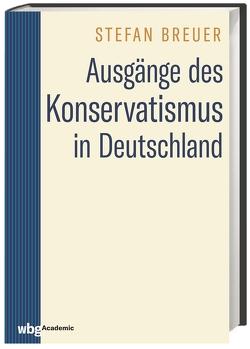 Die Ausgänge des Konservatismus von Breuer,  Stefan