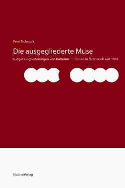 Die ausgegliederte Muse von Tschmuck,  Peter