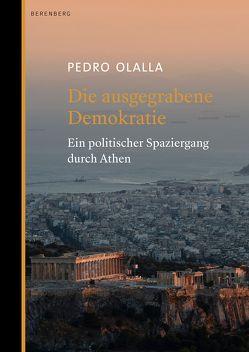 Die ausgegrabene Demokratie von Ollala,  Pedro, Strobel,  Matthias