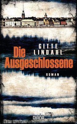 Die Ausgeschlossene von Lindahl,  Gitte