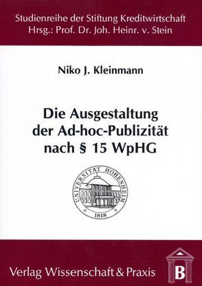 Die Ausgestaltung der Ad-hoc-Publizität nach § 15 WpHG von Kleinmann,  Niko J