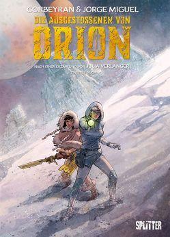 Die Ausgestossenen von Orion. Band 2 von Corbeyran,  Eric, Miguel,  Jorge