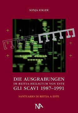 Die Ausgrabungen 1987–1991 im Reitia-Heiligtum von Este von Dämmer,  Heinz-Werner, Ickler,  Sonja