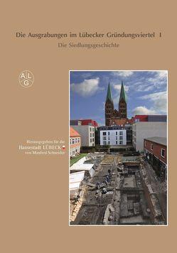 Die Ausgrabungen im Lübecker Gründungsviertel I von Schneider,  Manfred